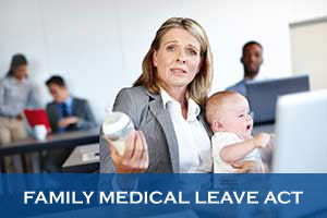FMLA - Family Medical Leave Act